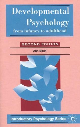 Developmental Psychology: From InfancytoAdulthood