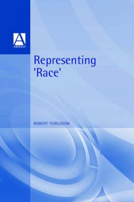 Representing Race: Ideology, Identity andtheMedia