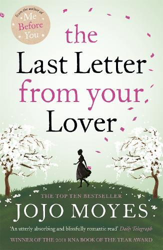 The Last Letter from Your Lover: 'An exquisite tale of love lost, love found and the power of letter-writing' Sunday Express
