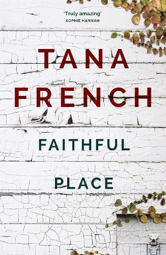 Faithful Place (Dublin Murder Squad Book 3)