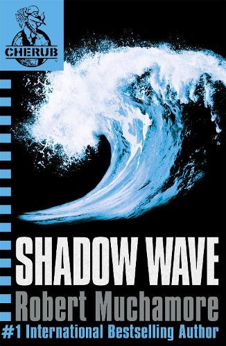 CHERUB: Shadow Wave: Book 12