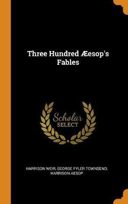 Three Hundred  esop's Fables