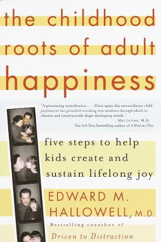 Childhood Roots OfAdultHappiness,
