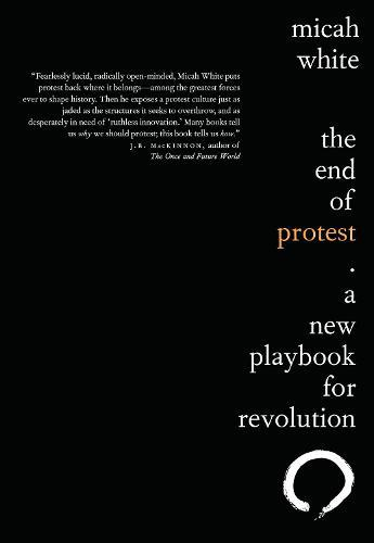The End of Protest: A New PlaybookforRevolution