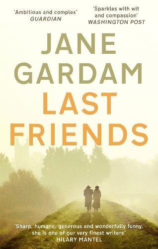 Last Friends: From the Orange Prizeshortlistedauthor