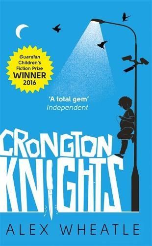 Crongton Knights: Winner of the Guardian Children'sFictionPrize