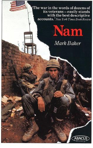 Nam: The Vietnam War in the Words of the Men and Women WhoFoughtThere