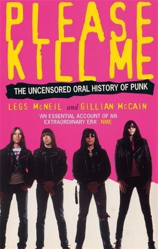 Please Kill Me: Uncensored Oral HistoryofPunk
