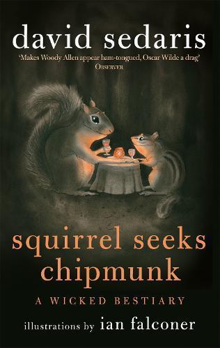 Squirrel Seeks Chipmunk: A Wicked Bestiary