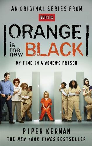 Orange Is the New Black: My Time in aWomen'sPrison