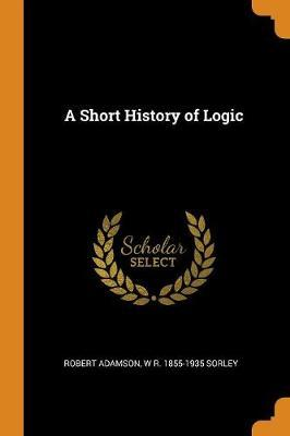 A Short HistoryofLogic