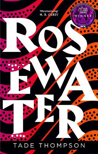 Rosewater (Wormwood, Book 1)