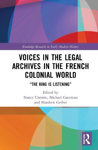 Voices in the Legal Archives in the French Colonial World: The KingisListening