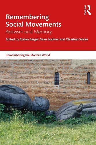Remembering Social Movements: ActivismandMemory