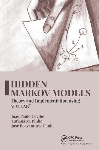 Hidden Markov Models: Theory and Implementation usingMATLAB(R)