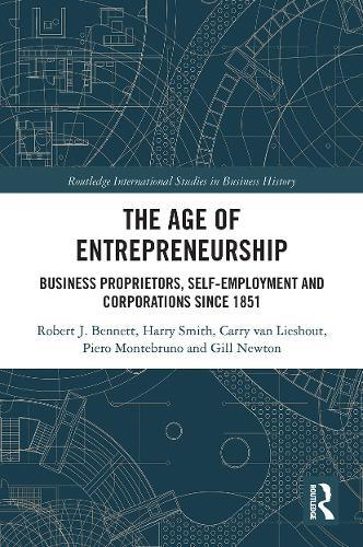 The Age of Entrepreneurship: Business Proprietors, Self-employment and CorporationsSince1851