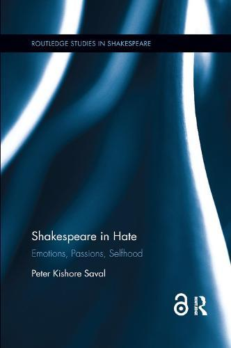 Shakespeare in Hate: Emotions,Passions,Selfhood