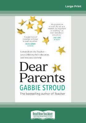 Dear Parents: Letters from the TeacheraEURO your children, their education, and how you can help