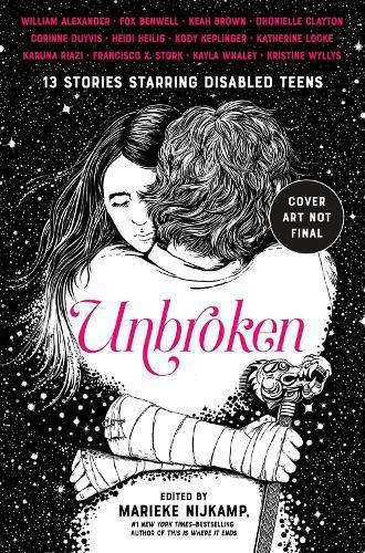 Unbroken: 13 Stories Starring Disabled Teens