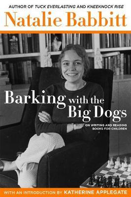 Barking with the Big Dogs: On Writing and Reading BooksforChildren