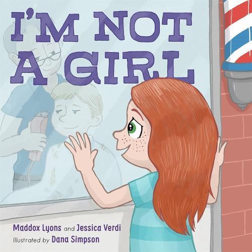 I'm Not a Girl: ATransgenderStory