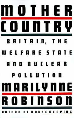 Mother Country: Britain, the Welfare State andNuclearPollution