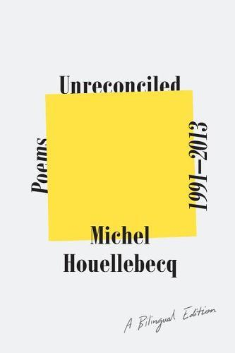 Unreconciled: Poems 1991-2013; A Bilingual Edition