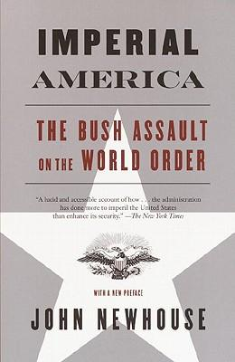 Imperial America: The Bush Assault on World Order