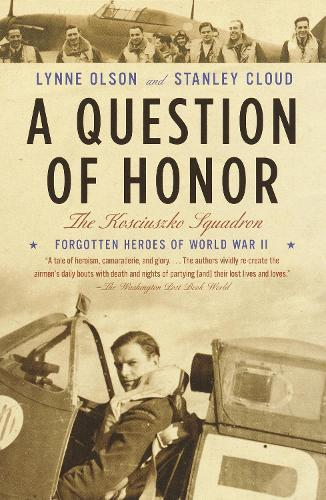 A Question of Honor: The Forgotten Polish Heroes of WorldWarII