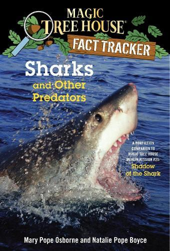 Sharks and Other Predators: A Nonfiction Companion to Magic Tree House Merlin Mission #25: Shadow of the Shark