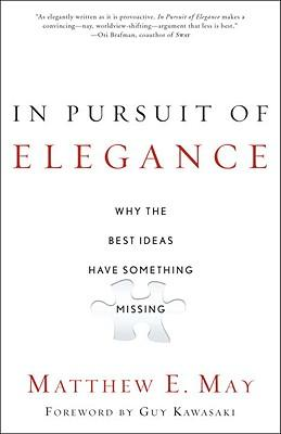 In Pursuit of Elegance: Why the Best Ideas HaveSomethingMissing