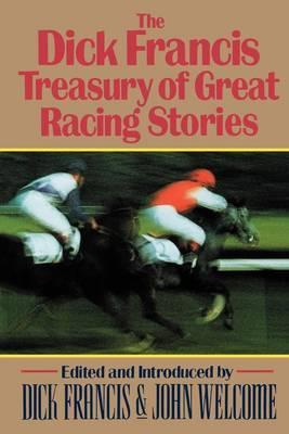 The Dick Francis Treasury of GreatRacingStories