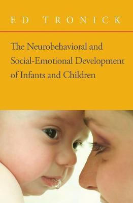The Neurobehavioral and Social Emotional Development of InfantsandChildren