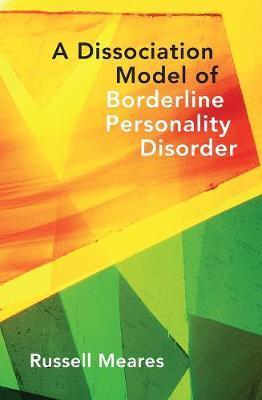 A Dissociation Model of BorderlinePersonalityDisorder
