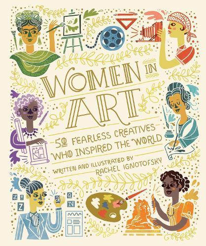 Women In Art: 50 Fearless Creatives Who InspiredtheWorld