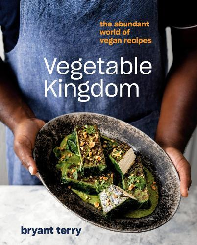 Vegetable Kingdom: Cooking the World ofPlant-BasedRecipes