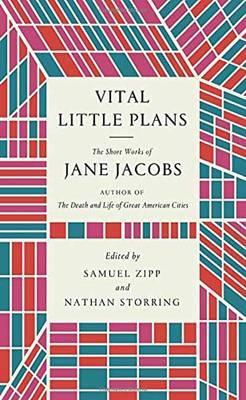 Vital Little Plans: The Short Works ofJaneJacobs