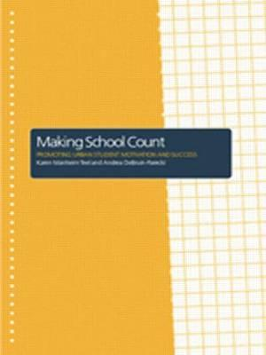 Making School Count: Promoting Urban Student MotivationandSuccess