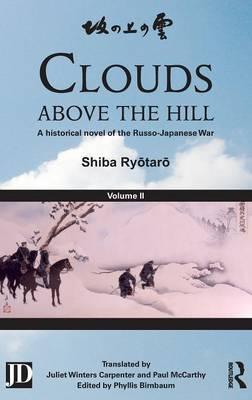Clouds above the Hill: A Historical Novel of the Russo-Japanese War,Volume2