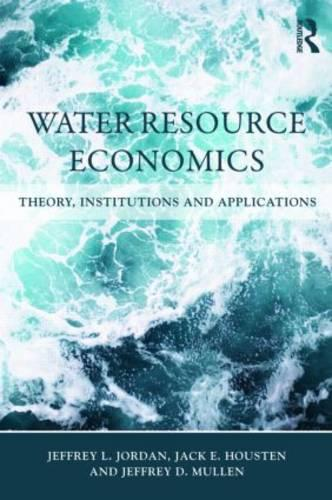 Water Resource Economics: Theory, Institutions,andApplications