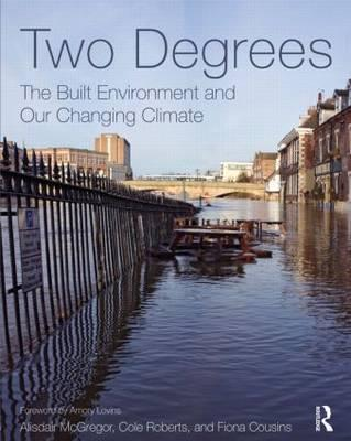Two Degrees: The Built Environment and OurChangingClimate