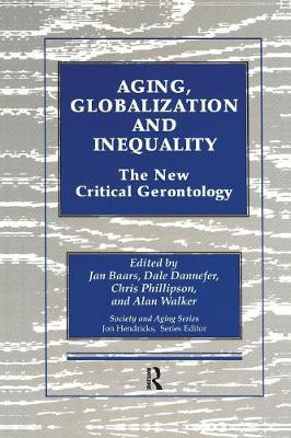 Aging, Globalization and Inequality: The NewCriticalGerontology