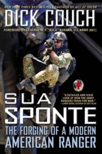 Sua Sponte: The Forging of a ModernAmericanRanger