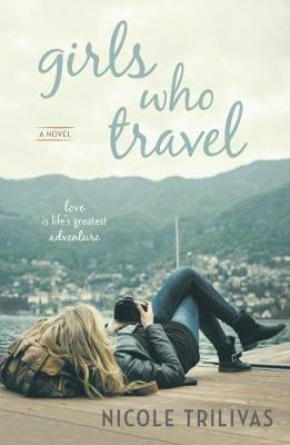 Girls Who Travel: A Novel