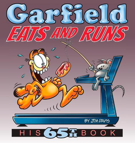 Garfield Eats and Runs: His65thBook