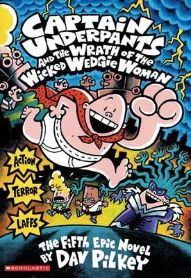 Captain Underpants #5: Captain Underpants and the Wrath of the WickedWedgieWoman