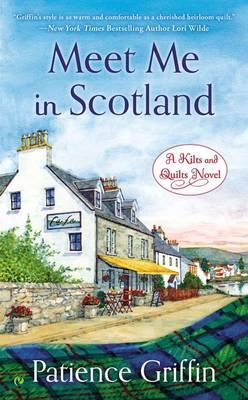Meet Me in Scotland: A Kilts and Quilts NovelBook2