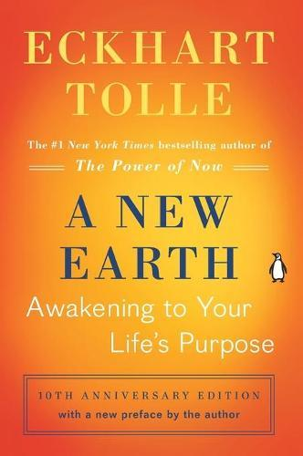 A New Earth: Awakening to YourLife'sPurpose