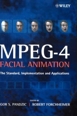 MPEG-4 Facial Animation: The Standard, Implementation and Applications by  Igor S  Pandzic, Robert Forchheimer
