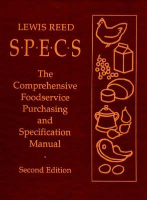 SPECS: The Comprehensive Foodservice Purchasing andSpecificationManual